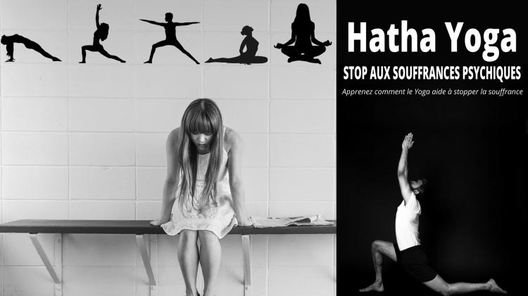Hatha Yoga: Stop aux Souffrances Psychiques